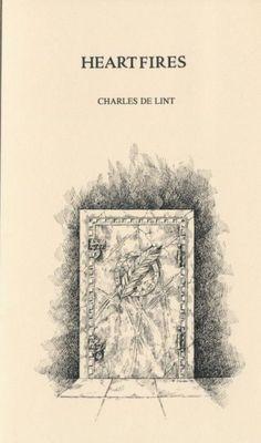 Heart Fires, Charles De Lint