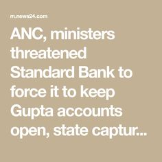 ANC, ministers threatened Standard Bank to force it to keep Gupta accounts open, state capture commission hears News South Africa, Accounting, Politics, Business Accounting, Political Books, Beekeeping