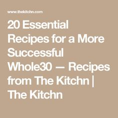 20 Essential Recipes for a More Successful — Recipes from The Kitchn Whole30 Recipes, Clean Eating Recipes, Cooking Recipes, Whole30 Program, Always Hungry, Good Enough To Eat, First Time, Things I Want, Veggies