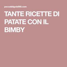 TANTE RICETTE DI PATATE CON IL BIMBY