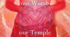 Our womb is our temple!