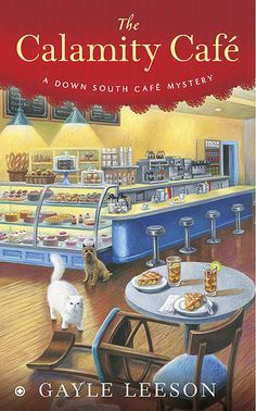 Calamity Cafe, 1st in the Down South Cafe Mysteries by Gayle Leeson
