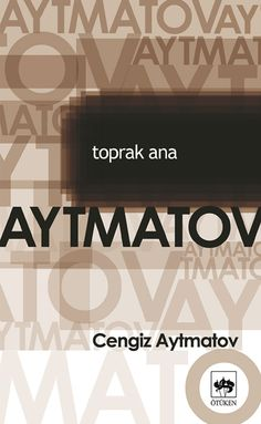 Toprak+Ana+-+Cengiz+Aytmatov Books To Read, My Books, Film Music Books, Book Recommendations, Book Lists, Book Worms, Literature, Novels, Sayings