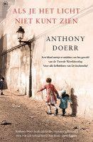 Als je het licht niet kunt zien van Anthony Doerr: zeer ontroerend.