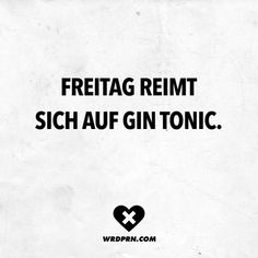 Friday rhymes with gin and tonic. - VISUAL STATEMENTS® - Visual Statements®️ Friday rhymes with gin and tonic. Sayings / Quotes / Quotes / Wordporn / Funn - Motivational Quotes For Life, True Quotes, What Makes You Happy, Are You Happy, Gin Quotes, Cocktail Quotes, Funny Quotes For Instagram, Sarcasm Humor, Visual Statements