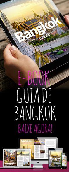 Baixe nosso guia de viagens de Bangkok com tudo sobre a capital tailandesa