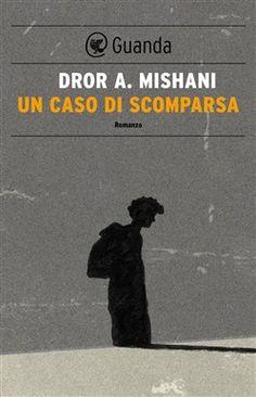 Prezzi e Sconti: Un #caso di scomparsa ebook dror a. mishani  ad Euro 8.99 in #Guanda #Media ebook letterature
