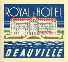 Royal Hotel ~ Deauville ~ France