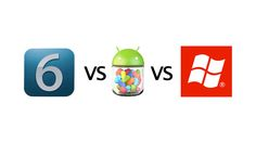 Android Jelly Bean vs. iOS 6 vs. Windows Phone 8: The Ultimate Mobile Comparison