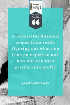 A Successful Business comes from really figuring out what one is an an expert in and how one can turn passion into profit. Get more out of this at More Than Enough Podcast: Episode 14 - Why Self Care is Vital to the Success of Your Practice. #morethanenoughpodcast #ladymindboss #momprenuer #quotes #momboss #sucessfulbusiness Finding Passion, Finding Purpose In Life, Purpose Driven Life, Best Life Advice, Becoming A Life Coach, Number Meanings, Quotes About Motherhood, Law Of Attraction Tips, Successful Business