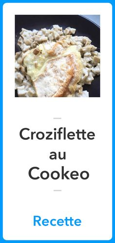 Recette Croziflette au Cookeo, Recette Cookeo Diet And Nutrition, Flan, French Toast, Breakfast, Cooking Ideas, Instant Pot, Foods, Cooking Recipes, Kuchen