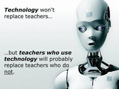 Best representation descriptions: Quotes About Teachers and Technology Related searches: Positive Technology Quotes,Inspirational Quotes Ab. Learning Quotes, Education Quotes, Material Do Professor, Tech Quotes, Technology Quotes, Technology News, Teacher Humor, Teacher Stuff, Teacher Toolkit