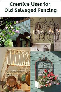 Creative uses for old salvaged fencing - awesome ideas!