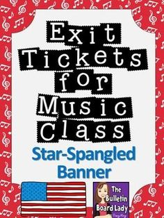 Exit Tickets for Music Class- Star-Spangled Banner