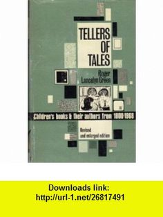 Tellers of Tales (9780718207175) Roger Lancelyn Green , ISBN-10: 0718207173  , ISBN-13: 978-0718207175 ,  , tutorials , pdf , ebook , torrent , downloads , rapidshare , filesonic , hotfile , megaupload , fileserve