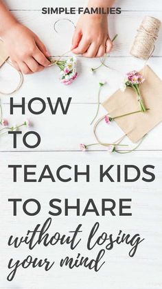 Teach Kids To Share Without Losing Your Mind | Simple Families