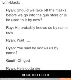 Ryan shows no mercy. Roster Teeth, Achievement Hunter, Red Vs Blue, Training Your Puppy, Healthy Teeth, I Love You All, Rwby, Teeth Whitening, Health And Beauty