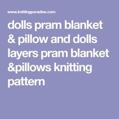 dolls pram blanket & pillow and dolls layers pram blanket &pillows knitting pattern