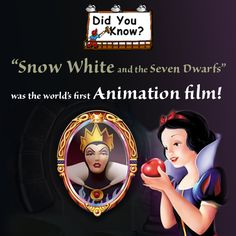 "Did you know? ""Snow White and the Seven Dwarfs"" was the world's first animation film!  It was created by the famous Disney studios long back in 1937!  Do you have a fascination for animation? Contact us! We animate your thoughts!"