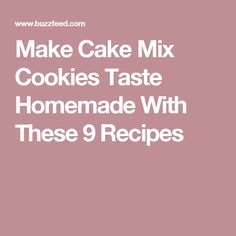 Make Cake Mix Cookies Taste Homemade With These 9 Recipes