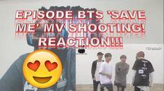 EPISODE BTS 'SAVE ME' MV SHOOTING! REACTION!!!