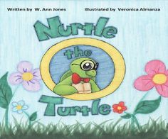 Nurtle the Turtle by W. Ann Jones author, Veronica Almanza illustrator   MagicBlox Online Kid's Book