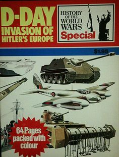 D-Day Invasion of Hitler's Europe. History of the World Wars, 1975 Journal 64 pp