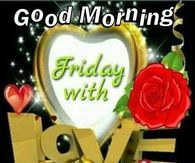Good Morning Friday With Love