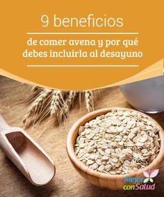 9 beneficios de comer avena y por qué debes incluirla al desayuno  ¿Sabes por qué es conveniente consumir avena al desayuno? Te invitamos a descubrir 9 maravillosos beneficios para tu cuerpo.