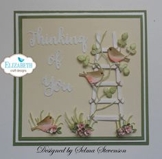 Elizabeth Craft Designs dies used for this cute card.  All  the information is on my blog:  http://selmasstampingcorner.blogspot.com/2017/01/thinking-of-you-rustic-ladder.html
