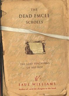 The Dead Emcee Scrolls: The Lost Teachings of Hip-Hop by Saul Williams.  Partial novel but mostly poetic.