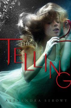 Cover Reveal: The Telling by Alexandra Sirowy  -On sale August 8th 2016 by Simon & Schuster Books for Young Readers