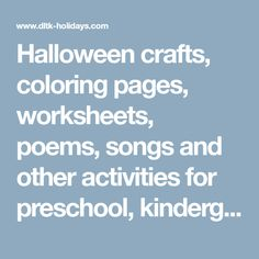 Halloween crafts, coloring pages, worksheets, poems, songs and other activities for preschool, kindergarten and gradeschool kids. #halloweencrafts