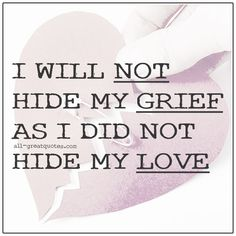 best=I Will Not Hide My Grief As I Did Not Hide My Love Quotes About Grief , Shop Sparkly Prom dresses and sequin formal dresses at Simply Dresses. Loss Grief Quotes, Grief Loss, Love You So Much, My Love, Birthday Presents For Girls, Birthday Quotes, Birthday Bash, Love Me Quotes, Condolences