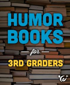 A list of silly books for your third grader. Perfect for Summer reading!