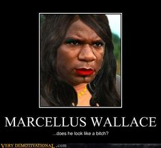 Marcellus Wallace...