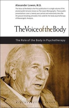 The Voice of the Body by Alexander Lowen, http://www.amazon.com/dp/0974373753/ref=cm_sw_r_pi_dp_JxOFqb0PJS4H9