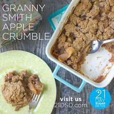 Granny Smith Apple Crumblefrom The 21-Day Sugar Detox grain-free • gluten-free•dairy-free • refined sugar-free PREP TIME: 15 min COOK TIME:45-50 min SERVINGS:4 for the filling