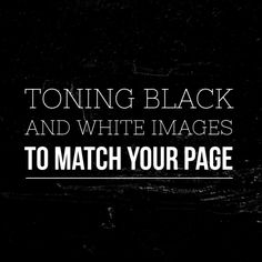 Toning Black and White Images to Match Your Page
