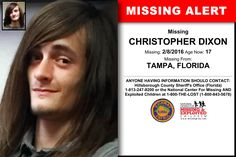 CHRISTOPHER DIXON, Age Now: 17, Missing: 02/08/2016. Missing From TAMPA, FL. ANYONE HAVING INFORMATION SHOULD CONTACT: Hillsborough County Sheriff's Office (Florida) 1-813-247-8200.