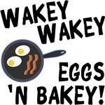 Wakey Wakey Eggs and Bakey t-shirts and gifts for babies, toddlers, and kids.