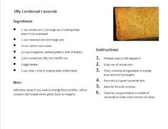 Jiffy Cornbread Casserole Several folks have requested from work, easy recipe for a side dish.  forgot to add on recipe, but add some Salt and Pepper when mixing, does not need to much.