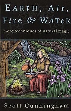 Practical Magick: Earth, Air, Fire and Water : More Techniques of Natural Magic by Scott Cunningham Paperback) for sale online Occult Books, Witchcraft Books, Green Witchcraft, Wiccan Books, Wiccan Spells, Wiccan Witch, Earth Air Fire Water, Scott Cunningham, Earth Powers