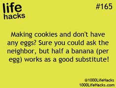 Need an egg? Use half of a banana as a substitute.