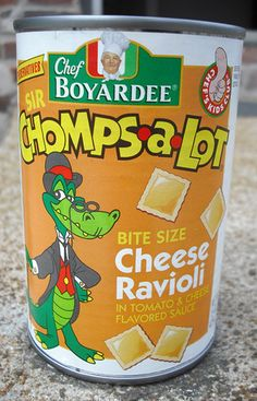 Chef Boyardee Sir Chomps-A-Lot Cheese Ravioli...I was addicted to this stuff as a child...But it had to be the cheese ravioli...