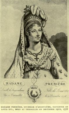The Duchesse d'Angoulême, daughter of Louis XVI and Marie-Antoinette, heroine of my novel Madame Royale.