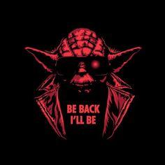 """Be Back I'll Be"" by Stationjack is $10 today at ShirtPunch.com (08/15). #tshirt #StarWars #JediORder #Terminator #Yoda #Illbeback #SciFi"