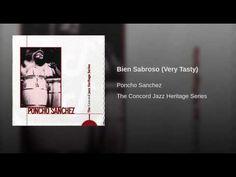 """Bien Sabroso"" (Very Tasty) - PONCHO SANCHEZ"