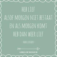 Heb lief! // #quote // #liefde // #tegeltjeswijsheid // Girls of honour