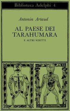 Al paese dei Tarahumara   Antonin Artaud - Adelphi Edizioni